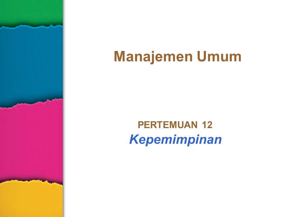 PERTEMUAN 12 Kepemimpinan