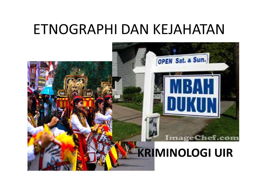 ETNOGRAPHI DAN KEJAHATAN