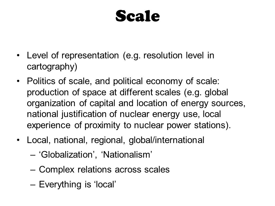 Scale Level of representation (e.g. resolution level in cartography)