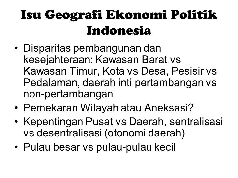 Isu Geografi Ekonomi Politik Indonesia