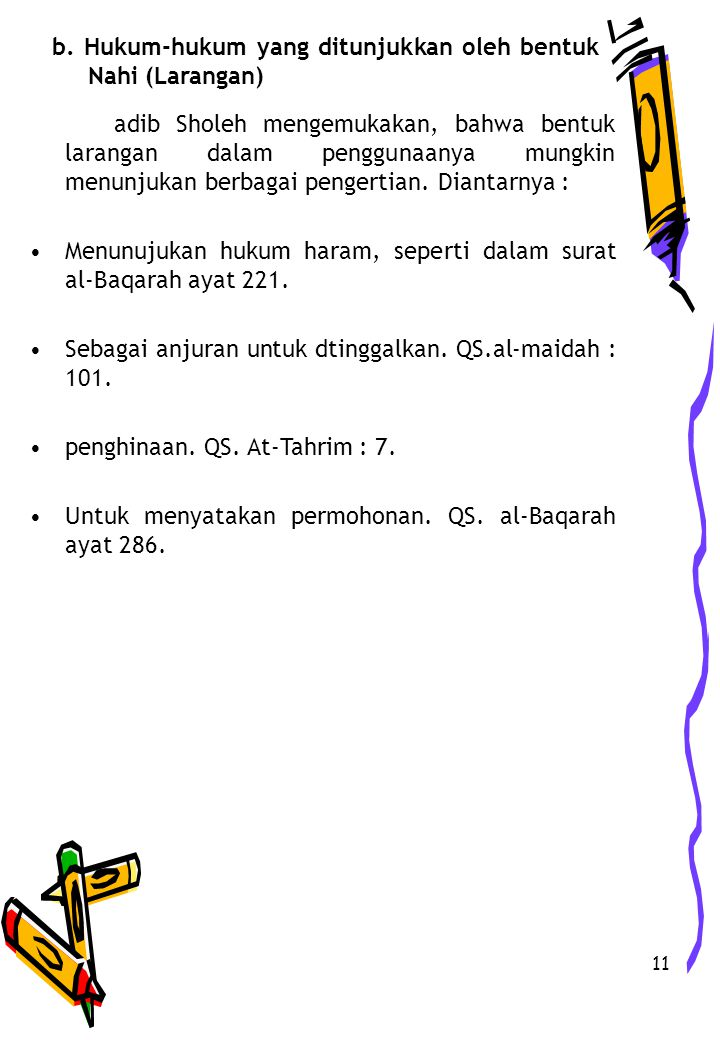 b. Hukum-hukum yang ditunjukkan oleh bentuk Nahi (Larangan)