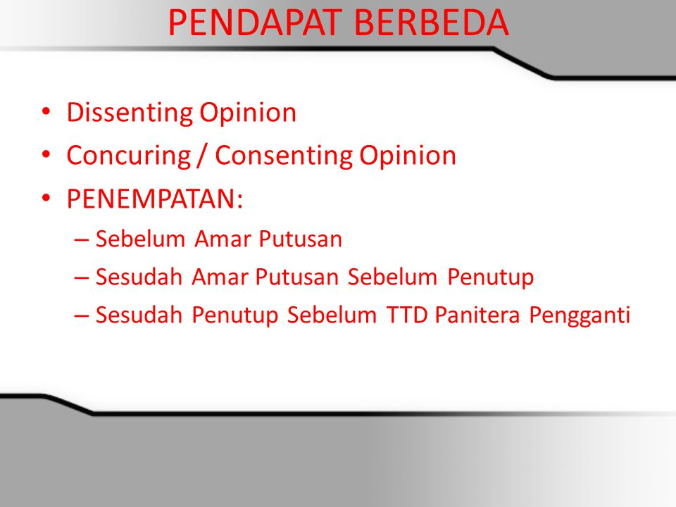 PENDAPAT BERBEDA Dissenting Opinion Concuring / Consenting Opinion