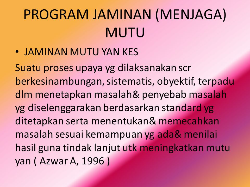PROGRAM JAMINAN (MENJAGA) MUTU