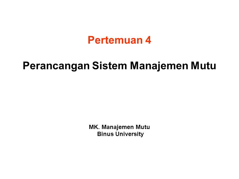 Pertemuan 4 Perancangan Sistem Manajemen Mutu