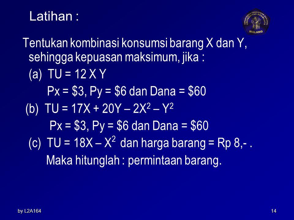 (c) TU = 18X – X2 dan harga barang = Rp 8,- .