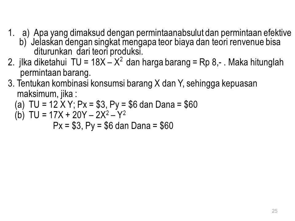 a) Apa yang dimaksud dengan permintaanabsulut dan permintaan efektive