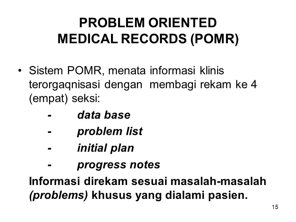 PROBLEM ORIENTED MEDICAL RECORDS (POMR)