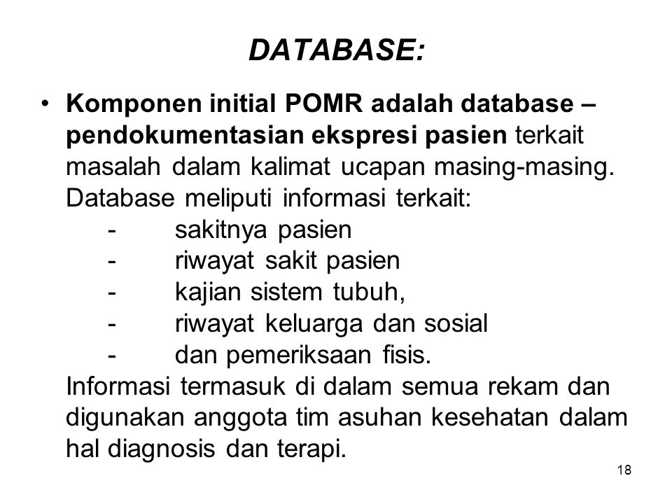 DATABASE: Komponen initial POMR adalah database –