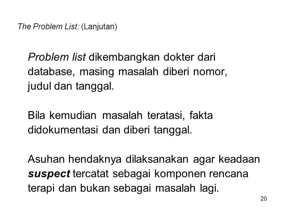 The Problem List: (Lanjutan)