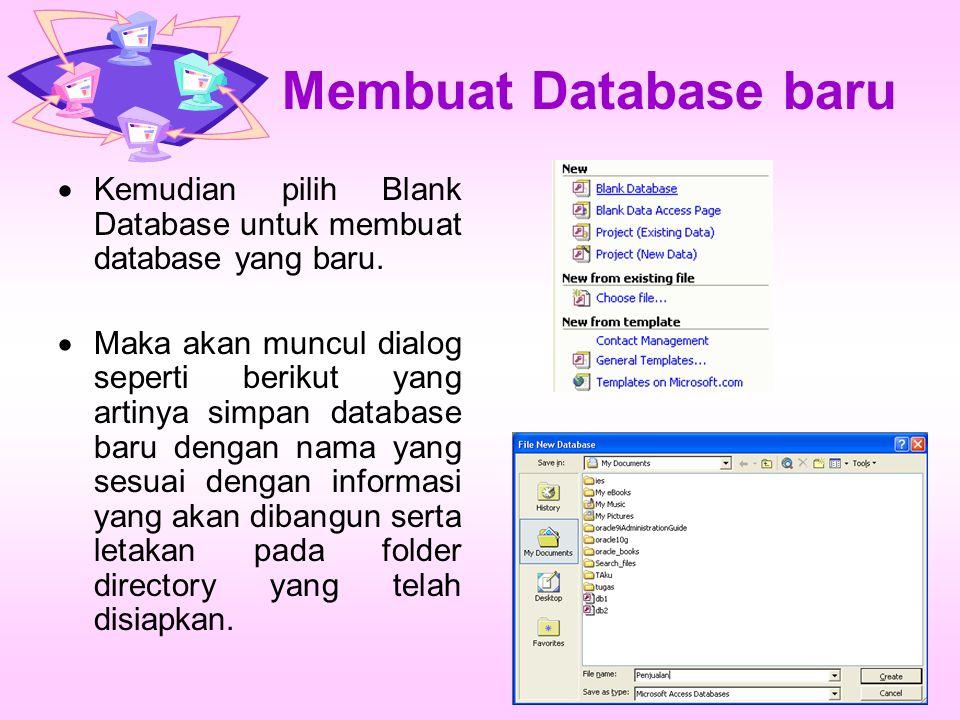 Membuat Database baru Kemudian pilih Blank Database untuk membuat database yang baru.