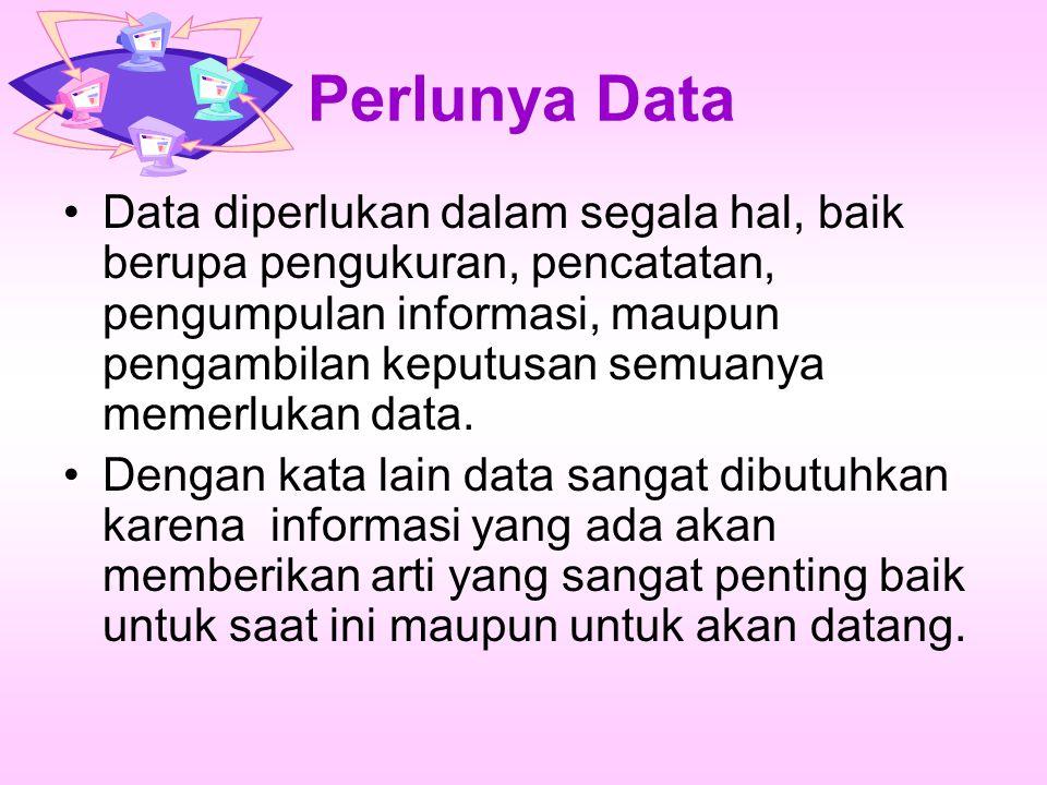 Perlunya Data