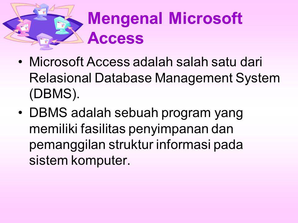 Mengenal Microsoft Access