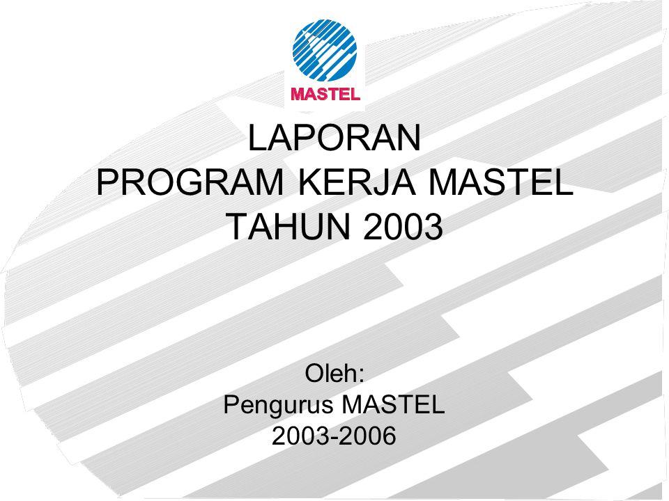 LAPORAN PROGRAM KERJA MASTEL TAHUN 2003