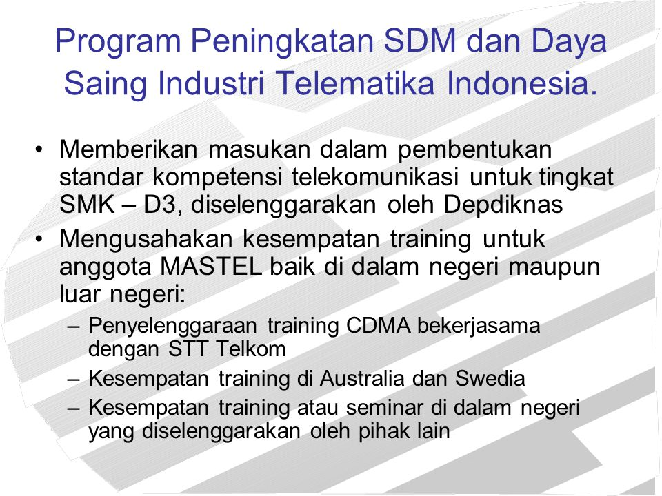 Program Peningkatan SDM dan Daya Saing Industri Telematika Indonesia.