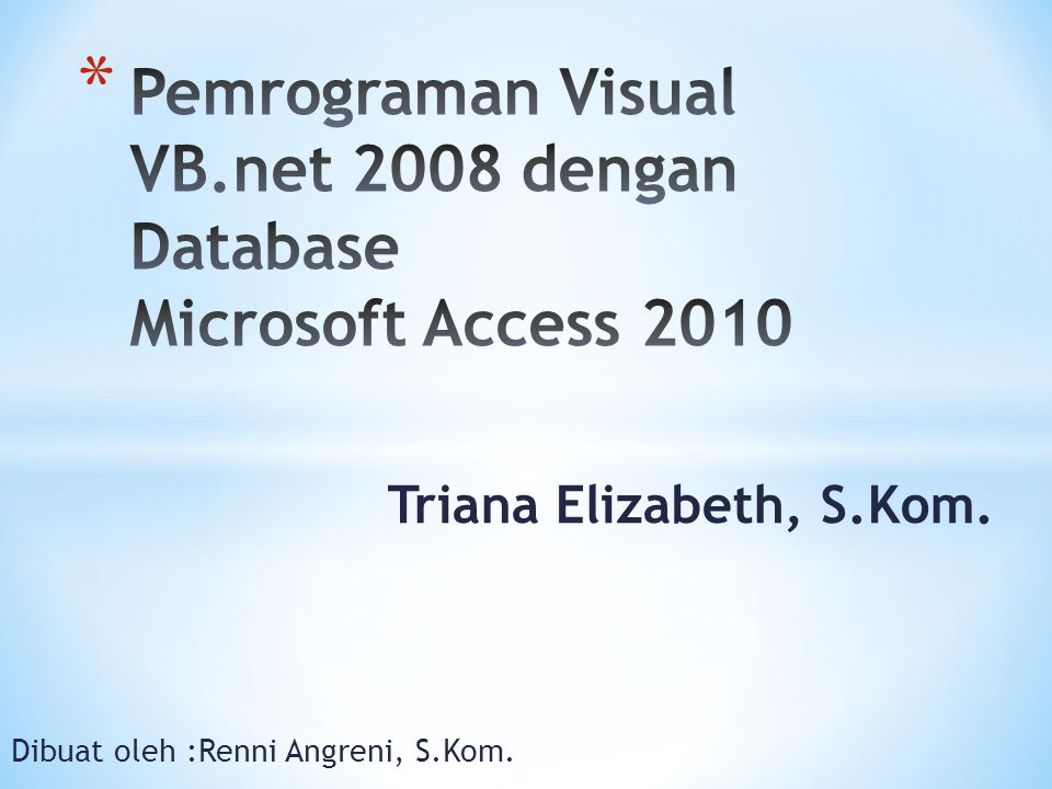 Pemrograman Visual VB.net 2008 dengan Database Microsoft Access 2010