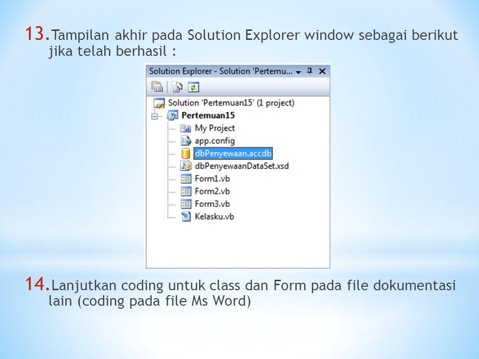 Tampilan akhir pada Solution Explorer window sebagai berikut jika telah berhasil :