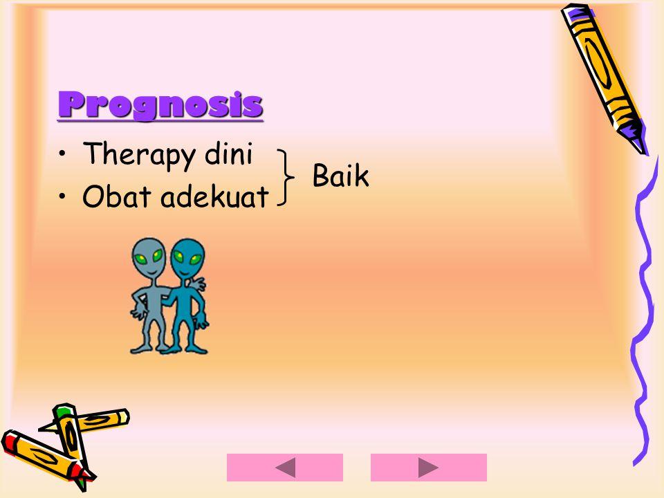 Prognosis Therapy dini Obat adekuat Baik