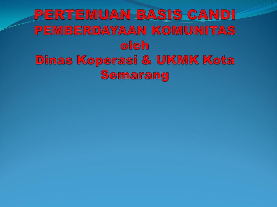 PERTEMUAN BASIS CANDI PEMBERDAYAAN KOMUNITAS oleh Dinas Koperasi & UKMK Kota Semarang