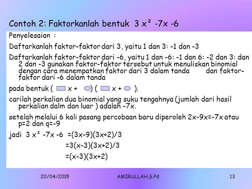 Contoh 2: Faktorkanlah bentuk 3 x² -7x -6