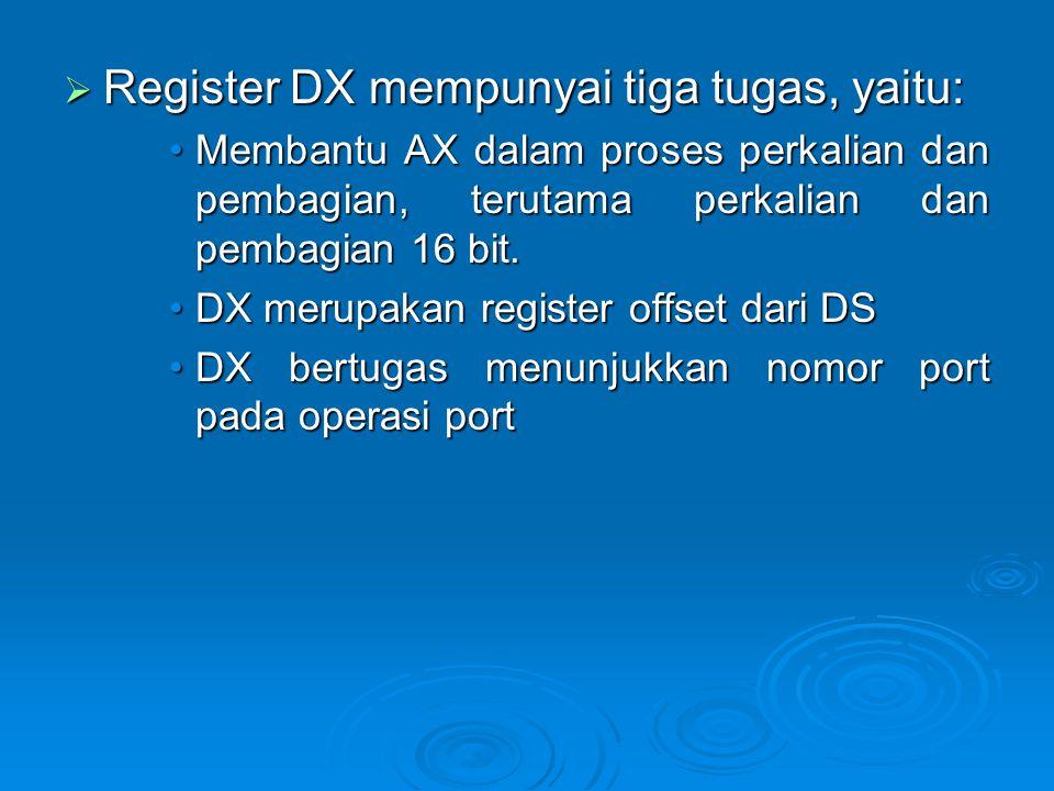 Register DX mempunyai tiga tugas, yaitu: