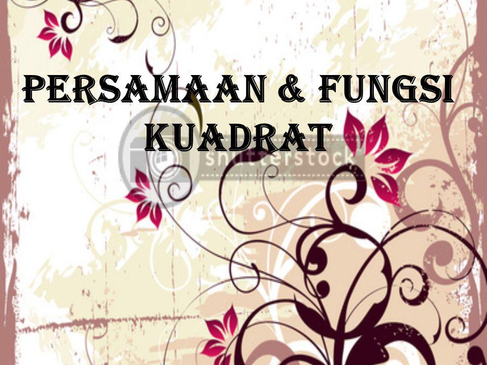 PERSAMAAN & FUNGSI KUADRAT