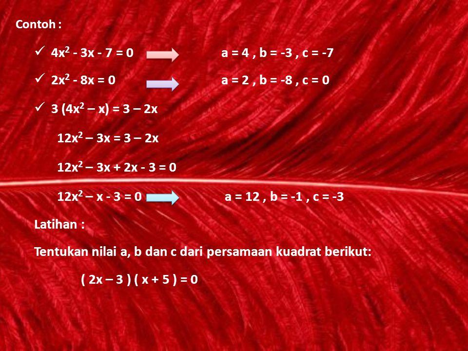 Tentukan nilai a, b dan c dari persamaan kuadrat berikut: