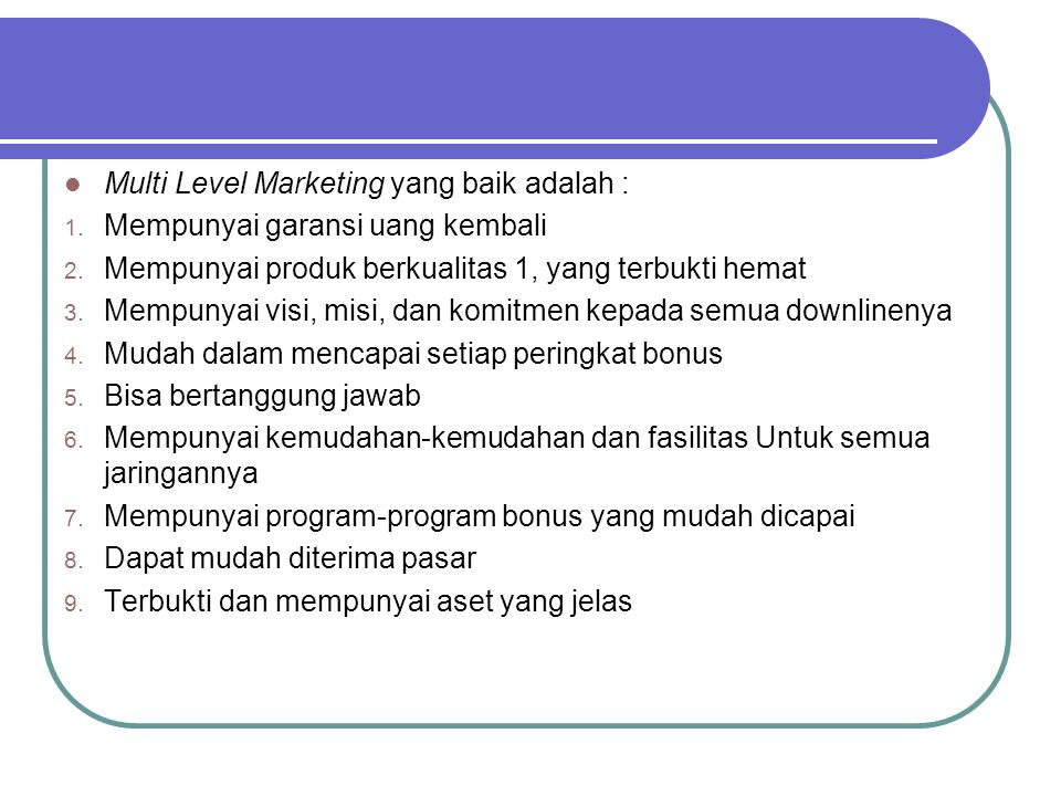 Multi Level Marketing yang baik adalah :