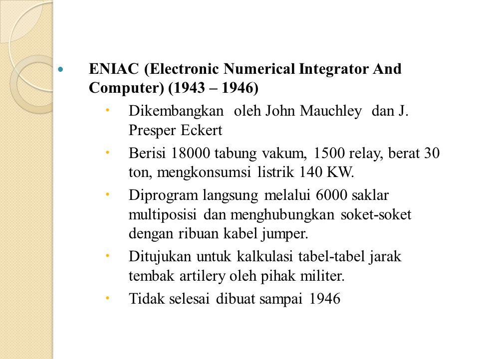 ENIAC (Electronic Numerical Integrator And Computer) (1943 – 1946)