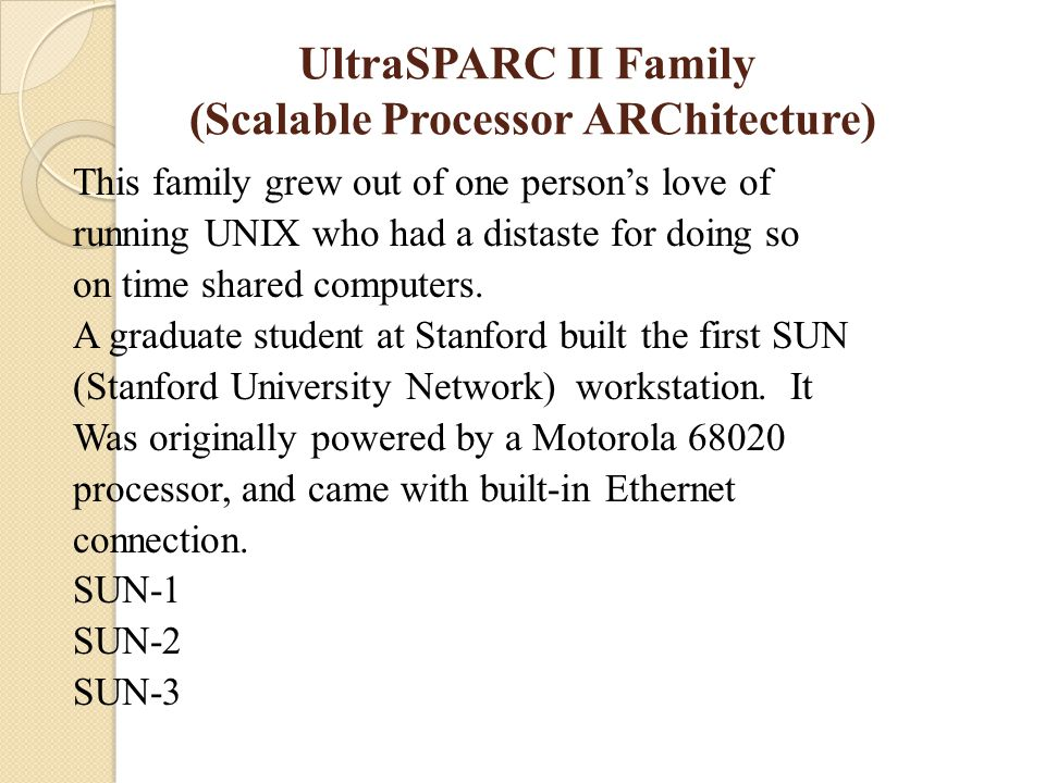 UltraSPARC II Family (Scalable Processor ARChitecture)