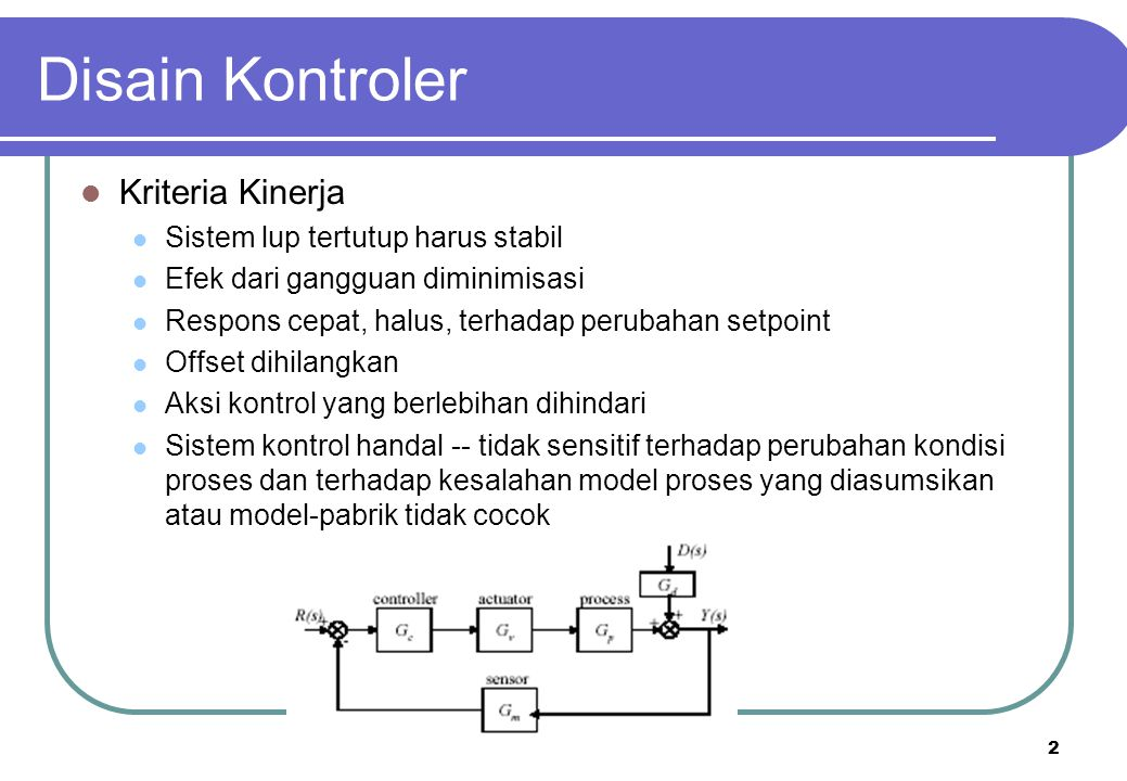 Disain Kontroler Kriteria Kinerja Sistem lup tertutup harus stabil
