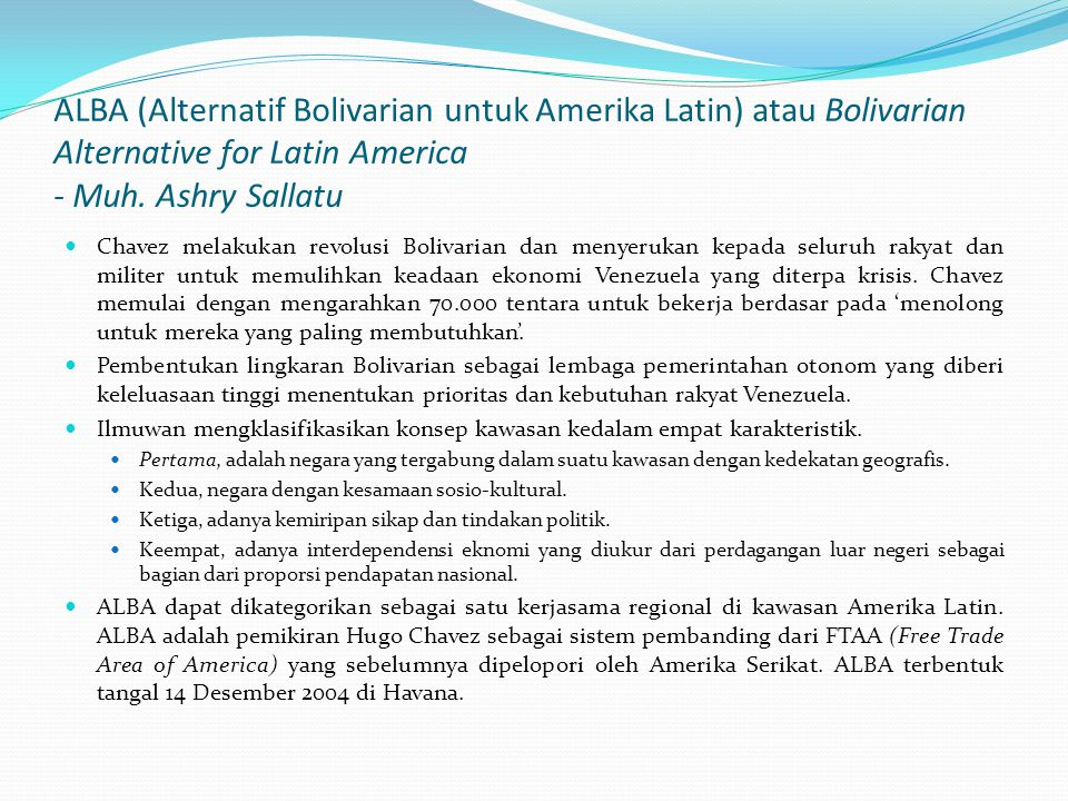 ALBA (Alternatif Bolivarian untuk Amerika Latin) atau Bolivarian Alternative for Latin America - Muh. Ashry Sallatu