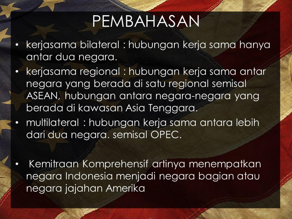 PEMBAHASAN kerjasama bilateral : hubungan kerja sama hanya antar dua negara.