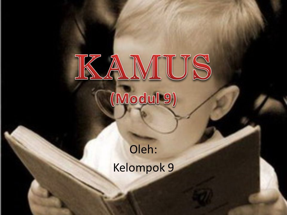 KAMUS (Modul 9) Oleh: Kelompok 9