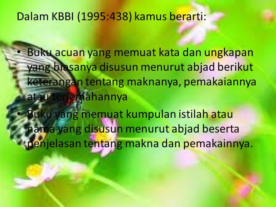 Dalam KBBI (1995:438) kamus berarti: