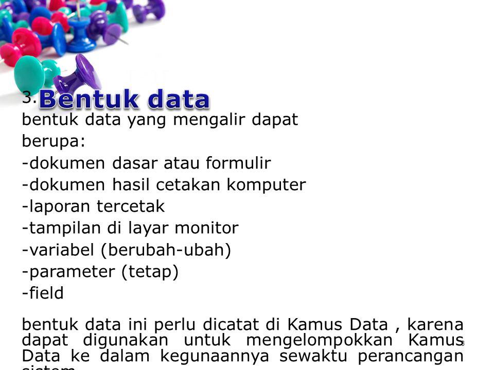 Bentuk data 3. bentuk data yang mengalir dapat berupa: