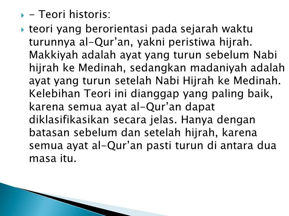 - Teori historis: