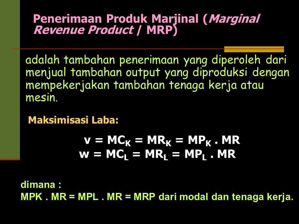 v = MCK = MRK = MPK . MR w = MCL = MRL = MPL . MR