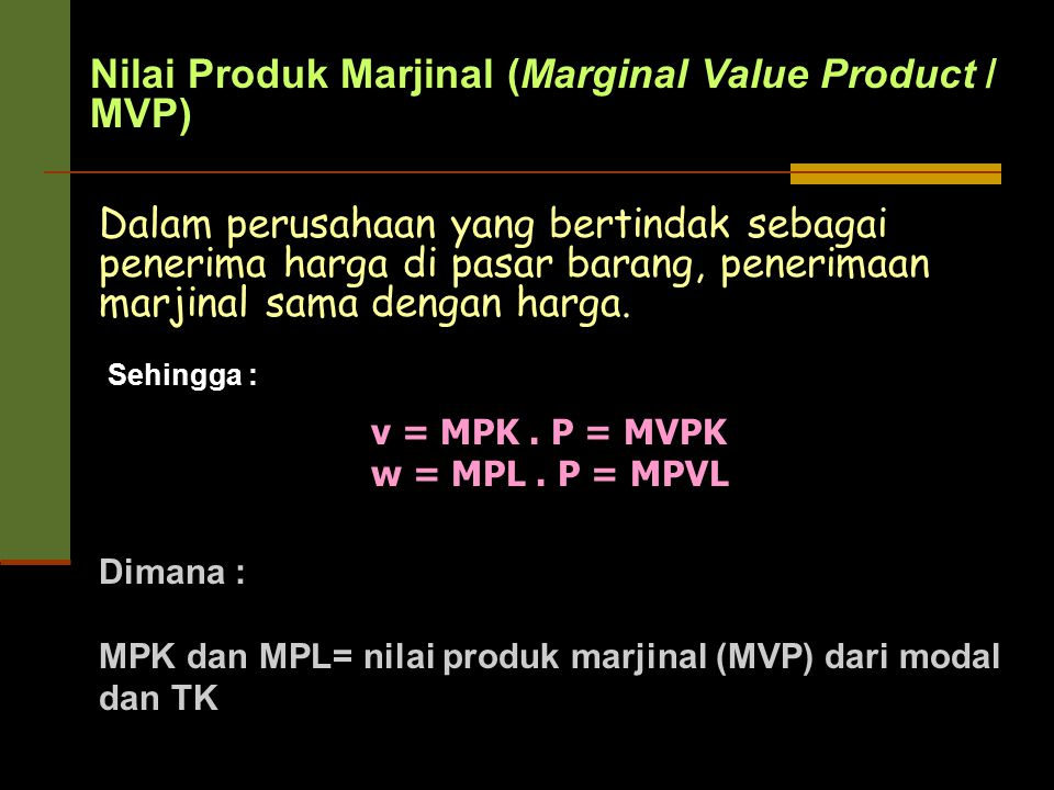 Nilai Produk Marjinal (Marginal Value Product / MVP)