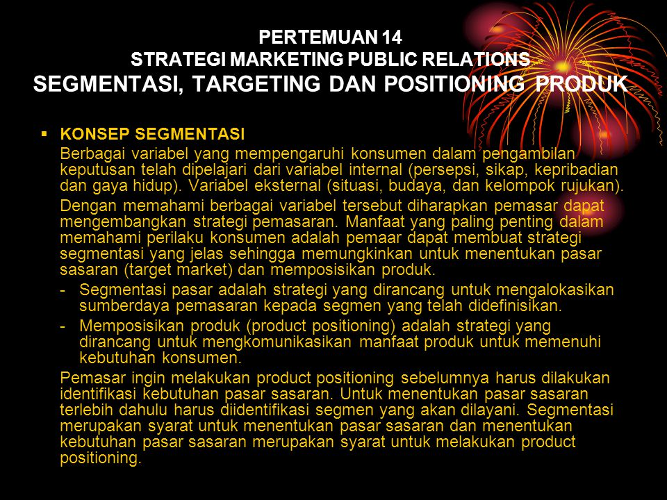 PERTEMUAN 14 STRATEGI MARKETING PUBLIC RELATIONS SEGMENTASI, TARGETING DAN POSITIONING PRODUK
