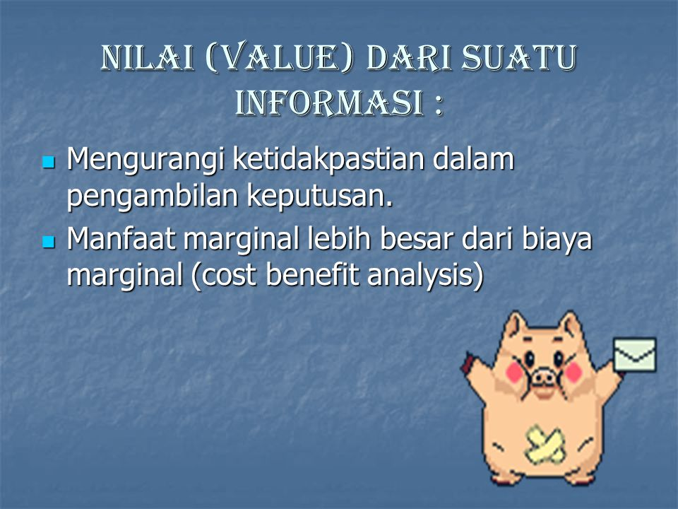 Nilai (value) dari suatu informasi :