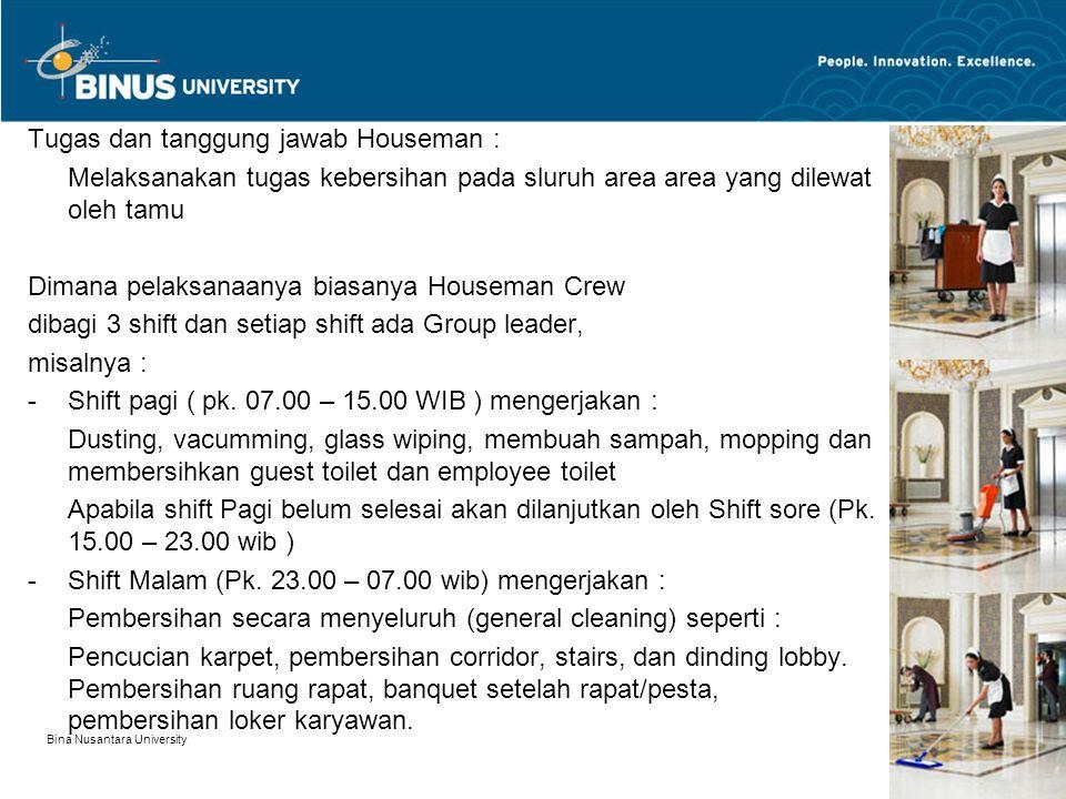 Tugas dan tanggung jawab Houseman :