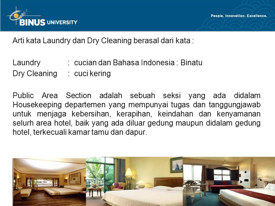 Arti kata Laundry dan Dry Cleaning berasal dari kata :