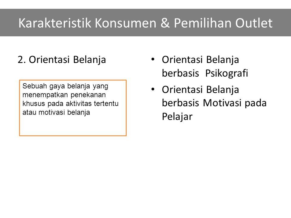 Karakteristik Konsumen & Pemilihan Outlet