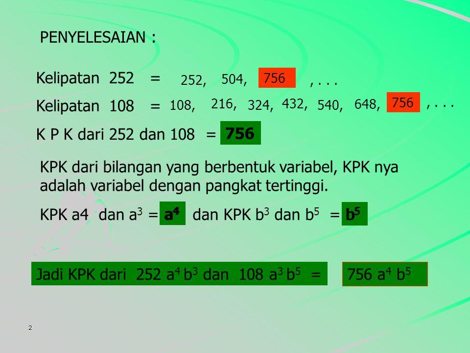 KPK a4 dan a3 = a4 dan KPK b3 dan b5 = b5