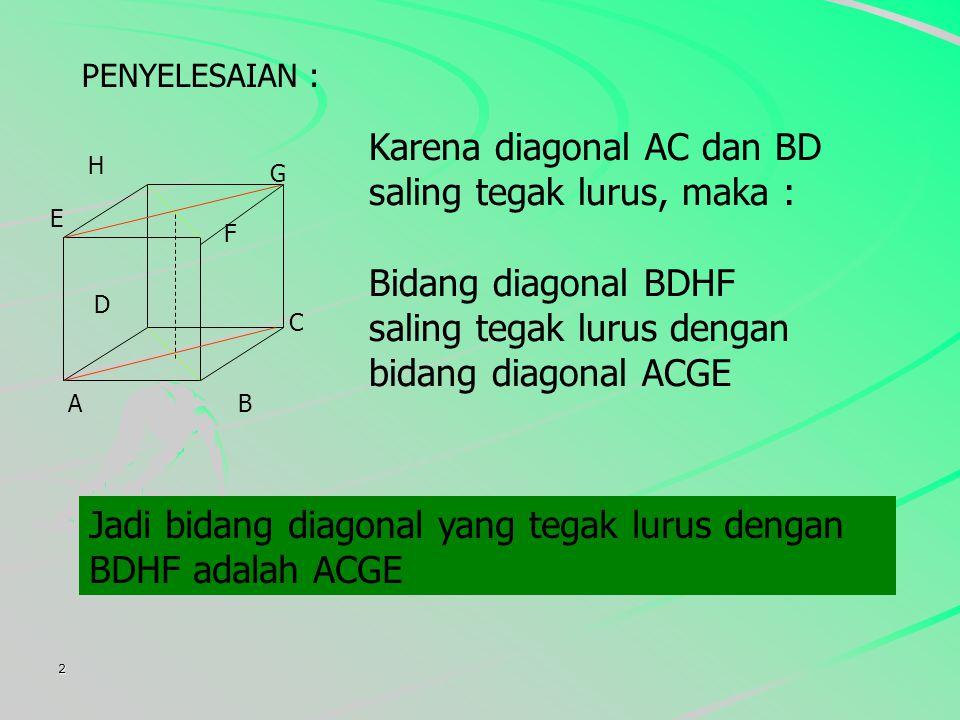 Karena diagonal AC dan BD saling tegak lurus, maka :