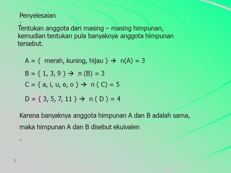 A = { merah, kuning, hijau }  n(A) = 3