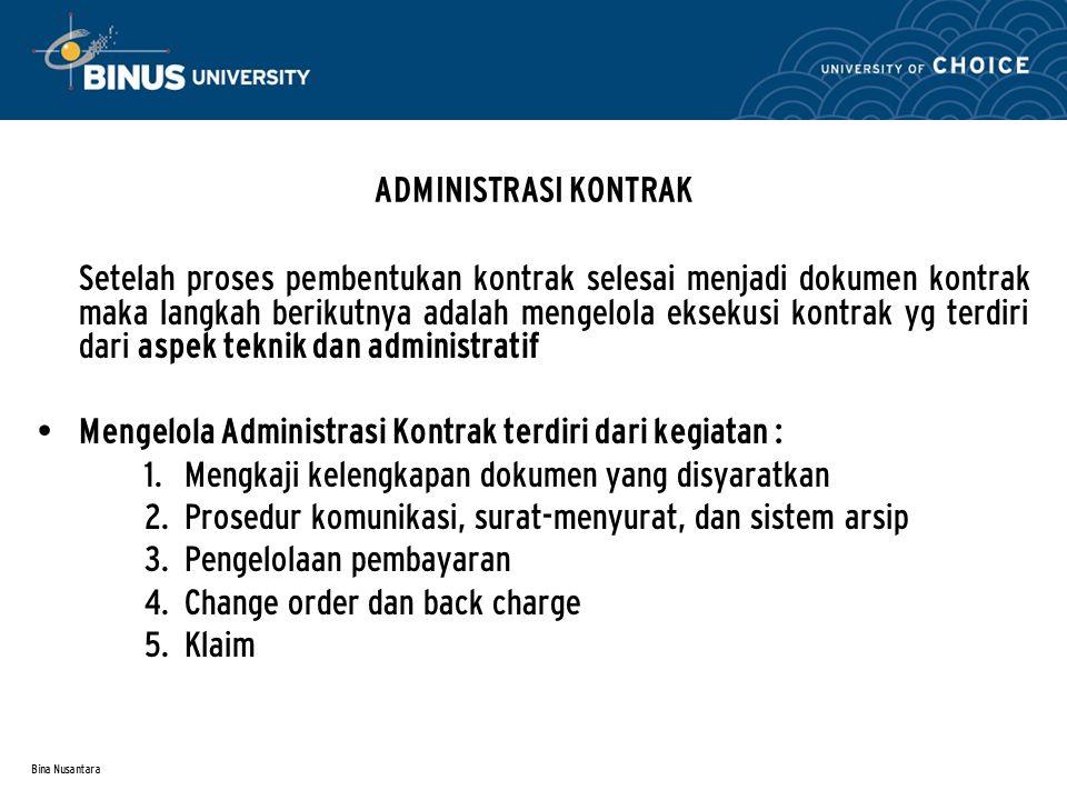Mengelola Administrasi Kontrak terdiri dari kegiatan :