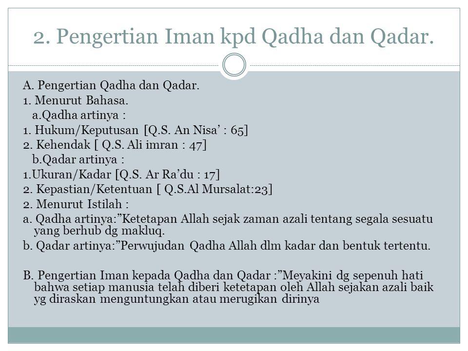 2. Pengertian Iman kpd Qadha dan Qadar.