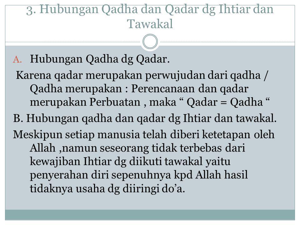 3. Hubungan Qadha dan Qadar dg Ihtiar dan Tawakal