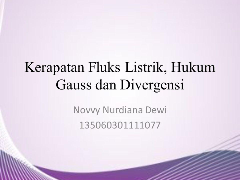 Kerapatan Fluks Listrik, Hukum Gauss dan Divergensi